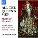 All The Queen's Men-music For Elizabeth I: Mackay / Sarum Consort 輸入盤 【CD】