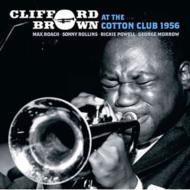 【送料無料】 Clifford Brown クリオフォードブラウン / At The Cotton Club 1956 輸入盤 【CD】