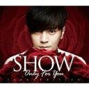 【送料無料】 Show Luo (羅志祥) ショウルオ / Only For You (Japan Edition) (CD+DVD) 【CD】