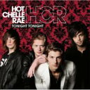 Hot Chelle Rae / Tonight Tonight 輸入盤 【CD】