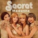 Secret (Korea) シークレット / Madonna 【CD Maxi】