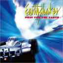 【送料無料】 EARTH SHAKER アースシェイカー / PRAY FOR THE EARTH 【CD】
