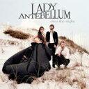 Lady Antebellum レディアンテベラム / 夢の貴婦人 【CD】