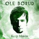 Ole Borud / Keep Movin' 【CD】