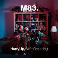 M83 エムエイトスリー / Hurry Up, We're Dreaming 【CD】
