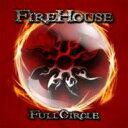 【送料無料】 Firehouse ファイアーハウス / Full Circle 【CD】