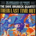 Dave Brubeck デイブブルーベック / Their Last Time Out 輸入盤 【