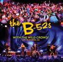 【送料無料】 B-52's / With The Wild Crowd! - Live In Athens, Ga 【CD】