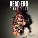 DEAD END デッドエンド / Final Feast 【CD Maxi】