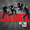 Big Time Rush / Elevate 輸入盤 【CD】