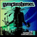 【送料無料】 Gym Class Heroes ジムクラスヒーローズ / Papercut Chronicles Ii 輸入盤 【CD】