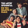 Lovin' Spoonful ラビンスプーンフル / Do You Believe In Magic魔法を信じるかい? 【CD】