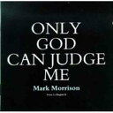 Mark Morrison / Only God Can Judge Me 輸入盤 【CD】