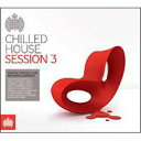 Chilled House Sessions 3 輸入盤 【CD】