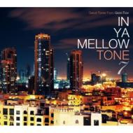 In Ya Mellow Tone 7 【CD】
