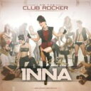 Inna (Dance) / I Am The Club Rocker 輸入盤 【CD】