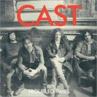 【送料無料】 Cast キャスト / Troubled Times 輸入盤 【CD】