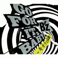 B'z ビーズ / GO FOR IT, BABY -キオクの山脈- 【CD Maxi】
