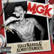 Mgk (Machinegun Kelly) / Half Naked & Almost Famous 輸入盤 【CDS】