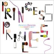 【送料無料】 PRINCESS PRINCESS プリンセスプリンセス(プリプリ) / Rebirth Best 〜再会〜 【...