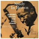 Clifford Brown/Max Roach / Study In Brown (180グラム重