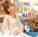 GO☆TO (フットボールアワー後藤) / COME ON BABY! 【CD Maxi】
