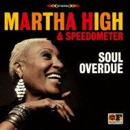 Martha High / Speedometer / Soul Overdue 【CD】