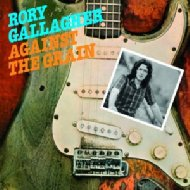 Rory Gallagher ロリーギャラガー / Against The Grain 輸入盤 【CD】