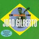 Joao Gilberto ジョアンジルベルト / Bossa Nova Vibe Of 輸入盤 【