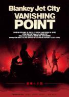 Blankey Jet City ブランキージェットシティ / VANISHING POINT 【DVD】