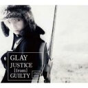 CD+DVD 15%OFFGLAY グレイ / JUSTICE [from] GUILTY 【CD Maxi】