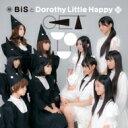 BiSとDorothy Little Happy / GET YOU 【BiS盤】 【CD Maxi】