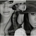 Destiny's Child デスティニーズチャイルド / Love Songs 輸入盤 【CD】