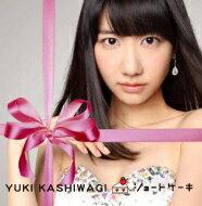 CD+DVD 18%OFF柏木由紀 (AKB48) カシワギユキ / 《HMVオリジナル特典付》 ショートケーキ 【初...