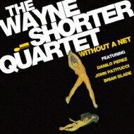 【送料無料】 Wayne Shorter ウェインショーター / Without A Net 【CD】