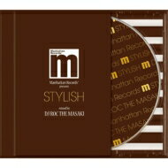 "DJ ROC THE MASAKI / Manhattan Records presents ""STYLISH"" mixed by DJ ROC THE MASAKI 【CD】"