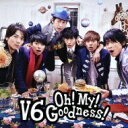 【送料無料】 V6 / Oh! My! Goodness! 【通常盤】 【CD】