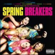 スプリング ブレイカーズ / Spring Breakers 輸入盤 【CD】
