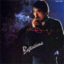 寺尾聰 / Reflections 【CD】