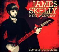 James Skelly & The Intenders / Love Undercover 輸入盤 【CD】