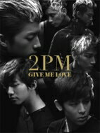 CD+DVD 21%OFF2PM トゥーピーエム / GIVE ME LOVE 【初回生産限定盤B】 【CD Maxi】