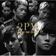 2PM トゥーピーエム / GIVE ME LOVE 【通常盤】 【CD Maxi】