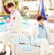 18%OFF東方神起 トウホウシンキ / OCEAN (CD+DVD) 【初回限定盤】 【CD Maxi】
