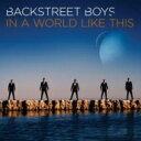 【送料無料】 Backstreet Boys バックストリートボーイズ / In A World Like This 【CD】