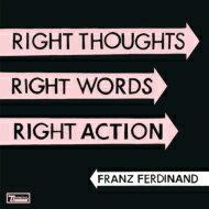 【送料無料】 Franz Ferdinand フランツフェルディナンド / Right Thoughts, Right Words, Righ...