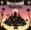 Naughty Boy / Hotel Cabana 輸入盤 【CD】