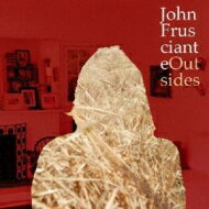 John Frusciante ジョンフルシアンテ / Outsides 【BLU-SPEC CD 2】