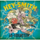 HEY-SMITH ヘイスミス / 14 -Fourteen- 【CD】