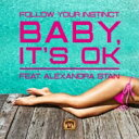 Follow Your Instinct / Alexandra Stan / Baby, It's Ok 輸入盤 【CDS】