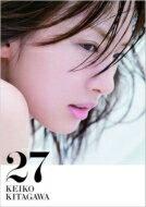 【送料無料】 北川景子 1st写真集 『27』 / 北川景子 【単行本】